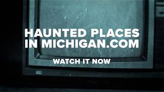 Watch Haunted Places in Michigan - Trailer