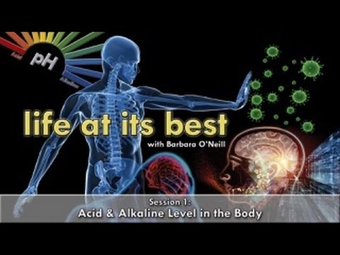 Life at Its Best 1 - Acid & Alkaline Level in the Body by Barbara O'Neill (15 April 2016)