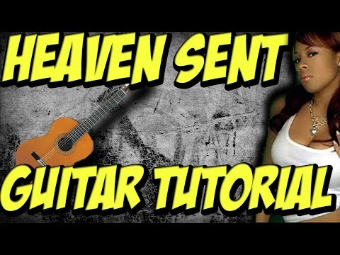Heaven sent (guitar tutorial) -Keyshia Cole