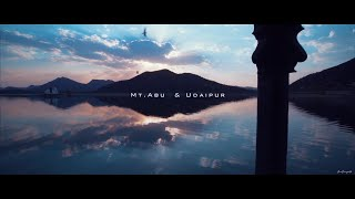 Udaipur, Mount Abu | Cinematic Travel Video