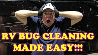 RV Bug Cleaning Made Easy | Bugs N All