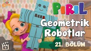 Pırıl - Geometrik Robotlar   21. Bölüm