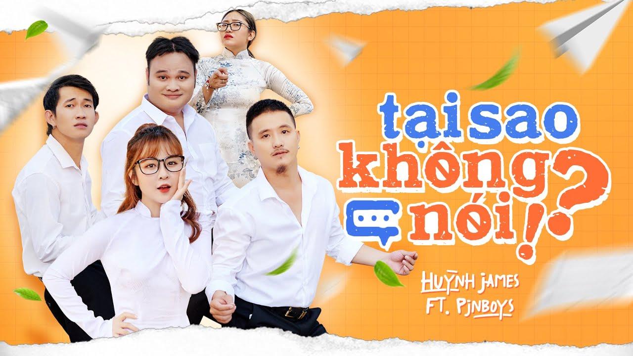 TẠI SAO KHÔNG NÓI - Huỳnh James x Pjnboys (OfficialMV)|Vinh Râu, Ribi Sachi, Lương Minh Trang