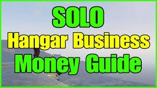 GTA Online: ***SOLO*** Make Money With Hangar Business Guide!