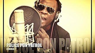 Admiral T - Police Pon Patrol #PPP [Wrangla Riddim]