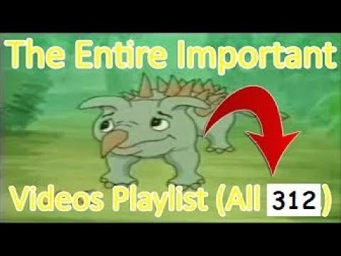 The ENTIRE important videos Playlist (With Deleted Videos)