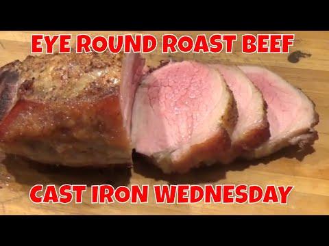 EYE ROUND ROAST BEEF -- CAST IRON WEDNESDAY