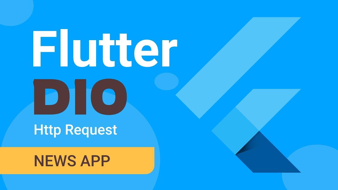 Dio Http Request Flutter API Request | News App