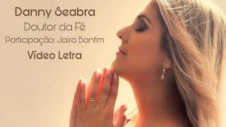 DOUTOR DA FÉ - DANNY SEABRA (VídeoLETRA)