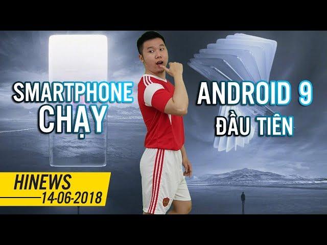 Smartphone chạy Android 9 đầu tiên trên Thế Giới, Lên iOS 11.4 pin tuột không phanh | Hinews
