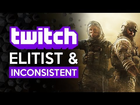 Twitch - Elitist and Inconsistent - Why I Dont Stream There