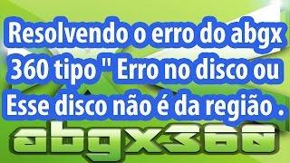 Resolvendo o erro do abgx 360 tipo '' Erro no disco ou Esse disco não é da região