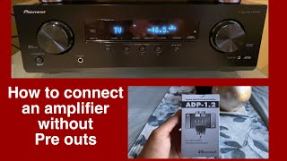How to connect an amp without preouts. Pioneer receiver and Russound