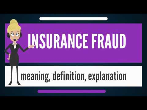 What is INSURANCE FRAUD? What does INSURANCE FRAUD mean? INSURANCE FRAUD meaning & explanation