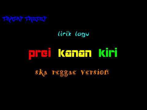 Lirik Lagu Prei Kanan Kiri Versi Ska Reggae Koplo Ska 86