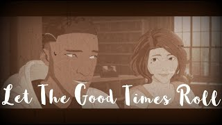 Let The Good Times Roll | gen:LOCK [AMV]