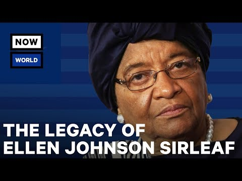 The Complicated Legacy of Liberia's Ellen Johnson Sirleaf |