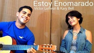 Estoy enamorado- Thalia ft. Pedro Capó ( Cover by Victor Lorenzi & Kary Bell )