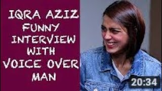 Iqra Aziz very very funny interview with Voice Over Man Must Watch