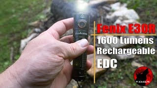 Fenix E30R Flashlight - Rechargeable - EDC - Review