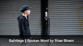 Sacrilege || Spoken Word by Shae Bloem