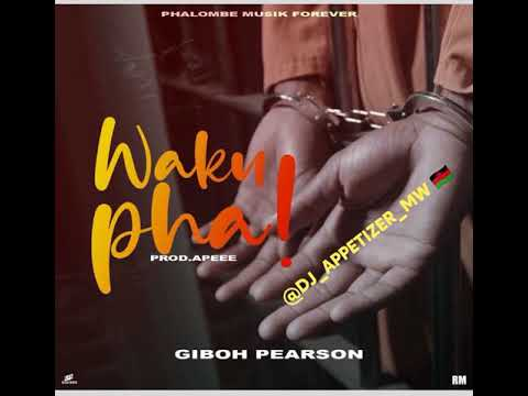 Download Giboh Pearson - Wakupha😭 {official mp3} phalombe music