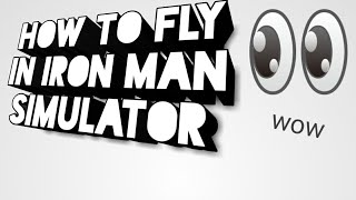 How to fly/shoot in roblox iron man simulator