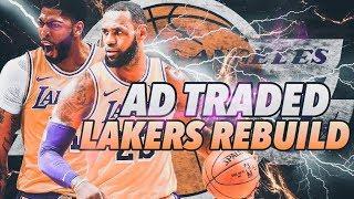 Anthony Davis Traded! Los Angeles Lakers Rebuild | NBA 2K19
