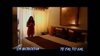 La Morocha - Te Falta Sal (Video Oficial)