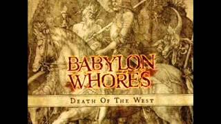 Babylon Whores - Death In Prague [Death Of The West]