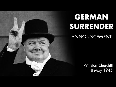GERMANY SURRENDERS announcement by Winston Churchill