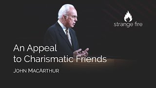 An Appeal to Charismatic Friends (John MacArthur) (Selected Scriptures)