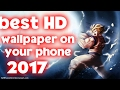 How to get the Best HD Wallpapers for your phone 2017