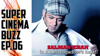 Download Video Salman Khan Agrees To Do AR Murugadoss's Next! Super Cinema Buzz Ep.06 MP3 3GP MP4