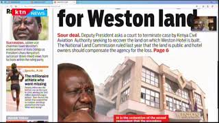 The Standard: Ruto fights to pay Weston land