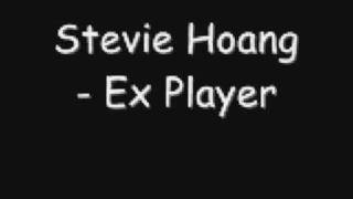 Watch Stevie Hoang Ex Player video