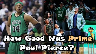 How GOOD Was Paul Pierce Actually?