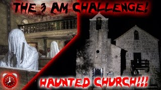 THE 3 AM CHALLENGE // HAUNTED CHURCH // OVERNIGHT CHALLENGE IN A HAUNTED ABANDONED CHURCH ⏰