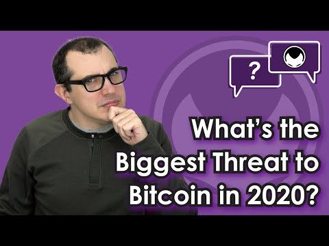 Bitcoin Q&A: What's the Biggest Threat to Bitcoin in 2020?