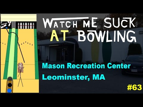 Watch Me Suck at Bowling! (Ep #63) Mason Recreation Center, Leominster, MA