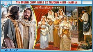 Tin Mừng Chúa Nhật 32 TN - Năm A (Mt 25, 1 - 13)