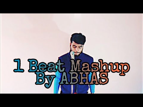 1-beat-mashup-||abhas||-hindi-mashup||-cover-song