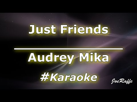 Audrey Mika - Just Friends Karaoke