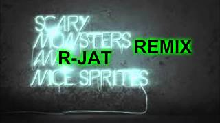 Scary Monsters And Nice Sprites (remix) - R-JAT