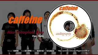 [3.63 MB] Caffeine - Aku Tetaplah Aku (Official Audio Video)