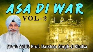 Singh Sahib Prof. Darshan Singh Ji Khalsa - Asa Di War (Vol. 2) - Asa DI War (Vol. 1 To 25)