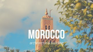 MOROCCO Tourism, 10 Morocco architectural buildings !!