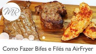 Como Preparar Carnes Em Bifes Ou Filés Na AirFryer