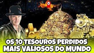 10 TESOUROS PERDIDOS MAIS VALIOSOS DO MUNDO