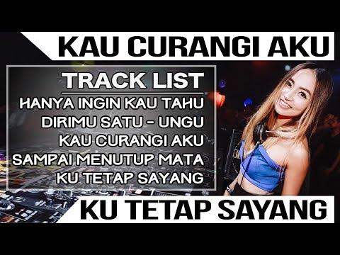 TOP 5 DJ REMIX HANYA INGIN KAU TAHU (Repvblik) 2019 KAU CURANGI AKU (Nirwana) BREAKBEAT